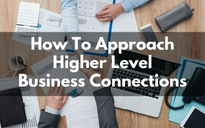 How To Approach Bigger Business Players In Central Florida or Your Niche